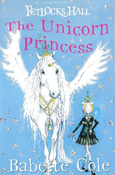 Fetlocks Hall: The Unicorn Princess (Paperback)  Babette Cole Books