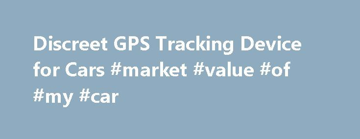 Discreet GPS Tracking Device for Cars #market #value #of #my #car http://philippines.remmont.com/discreet-gps-tracking-device-for-cars-market-value-of-my-car/  #car tracking device # Discreet GPS Tracking Device for Cars Do you need to keep tabs on a suspected unfaithful spouse? An employee who drives one of your fleet vans? Or a mischievous teenage driver? Well, GoTrack has you covered! We offer two GPS tracking devices, which can be discreetly installed in any car, truck or van. You may…