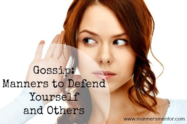 """Gossip, it can strike any one out of the blue or any day. How do you protect yourself and others from it, and how can you determine when you're sharing legitimate concern or news about someone vs. gossip. Find out here and be ready for the next time the rumor mill starts to grind. """"Gossip: Manners to Protect Yourself and Others"""" - www.mannersmentor.com"""