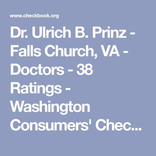 Dr. Ulrich B. Prinz - Falls Church, VA - Doctors - 38 Ratings - Washington Consumers' Checkbook
