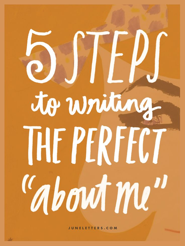 "5 Steps To Writing The Perfect ""About Me"" Bio 