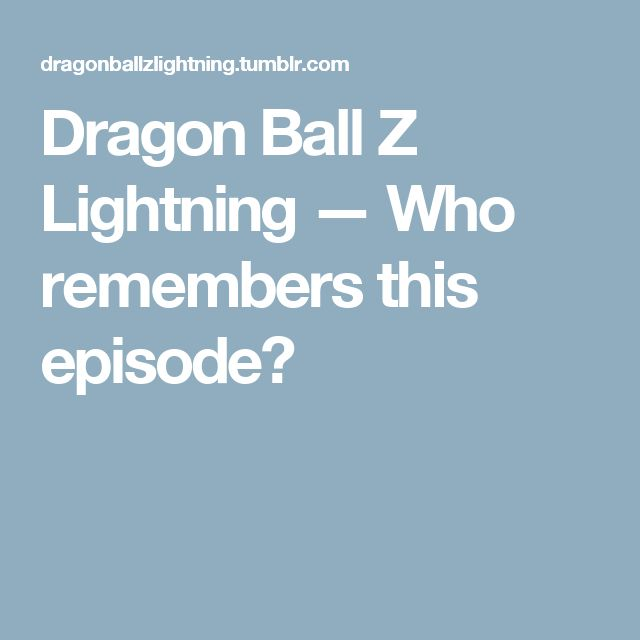 Dragon Ball Z Lightning — Who remembers this episode?