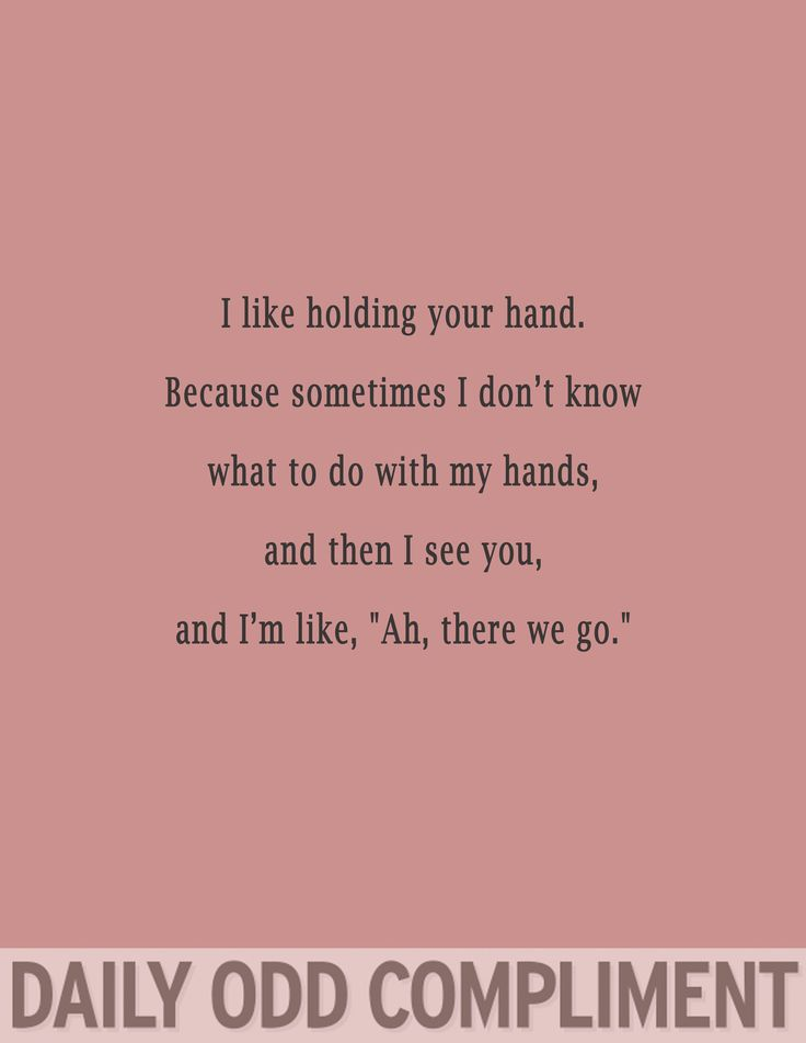 Odd Compliments My Hands