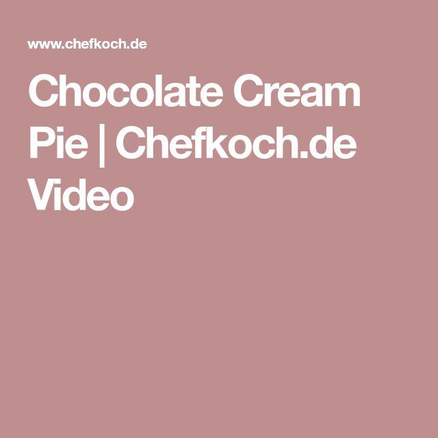Chocolate Cream Pie | Chefkoch.de Video