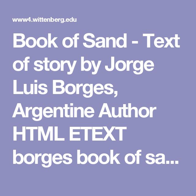 Book of Sand - Text of story by Jorge Luis Borges, Argentine Author HTML ETEXT borges book of sand infinite book library black letter