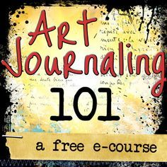 FREE Art Journaling e-course! Learn the foundations of art journaling and get inspired to do it your own way with this beginners e-course designed to help you find your way with more ease and less fear.