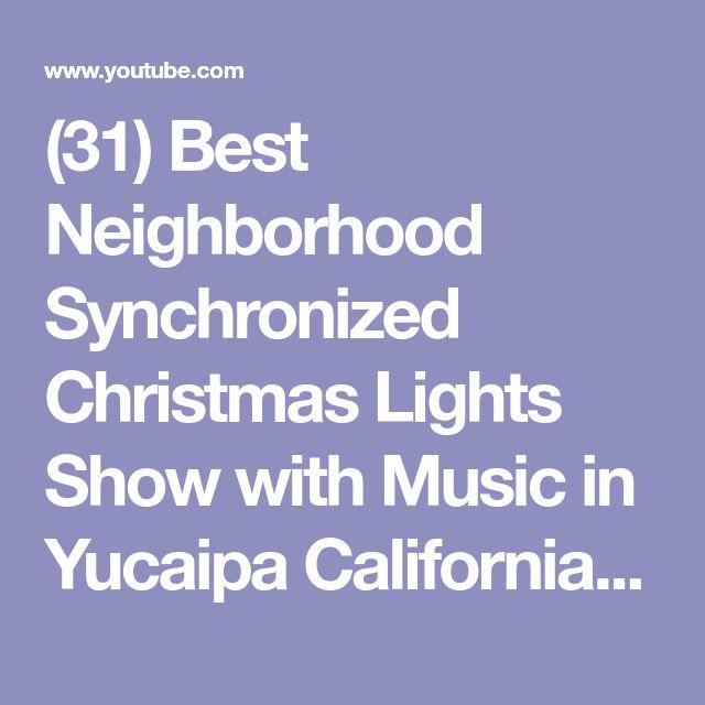 (31) Best Neighborhood Synchronized Christmas Lights Show with Music in Yucaipa California - SocializeME - YouTube