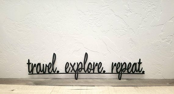 Travel Explore Repeat Metal Sign Travel Gift Travel Etsy Travel Wall Decor Metal Wall Words Gallery Wall Decor