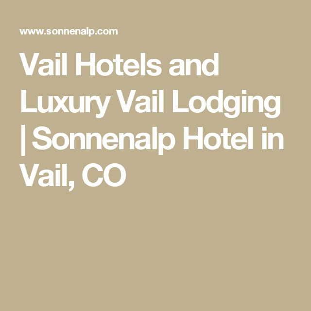 Vail Hotels and Luxury Vail Lodging | Sonnenalp Hotel in Vail, CO