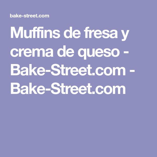 Muffins de fresa y crema de queso - Bake-Street.com - Bake-Street.com