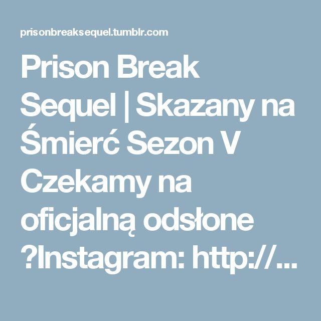 Prison Break Sequel | Skazany na Śmierć Sezon V Czekamy na oficjalną odsłone ►Instagram: http://bit.ly/Instagram-PrisonBreakSequel