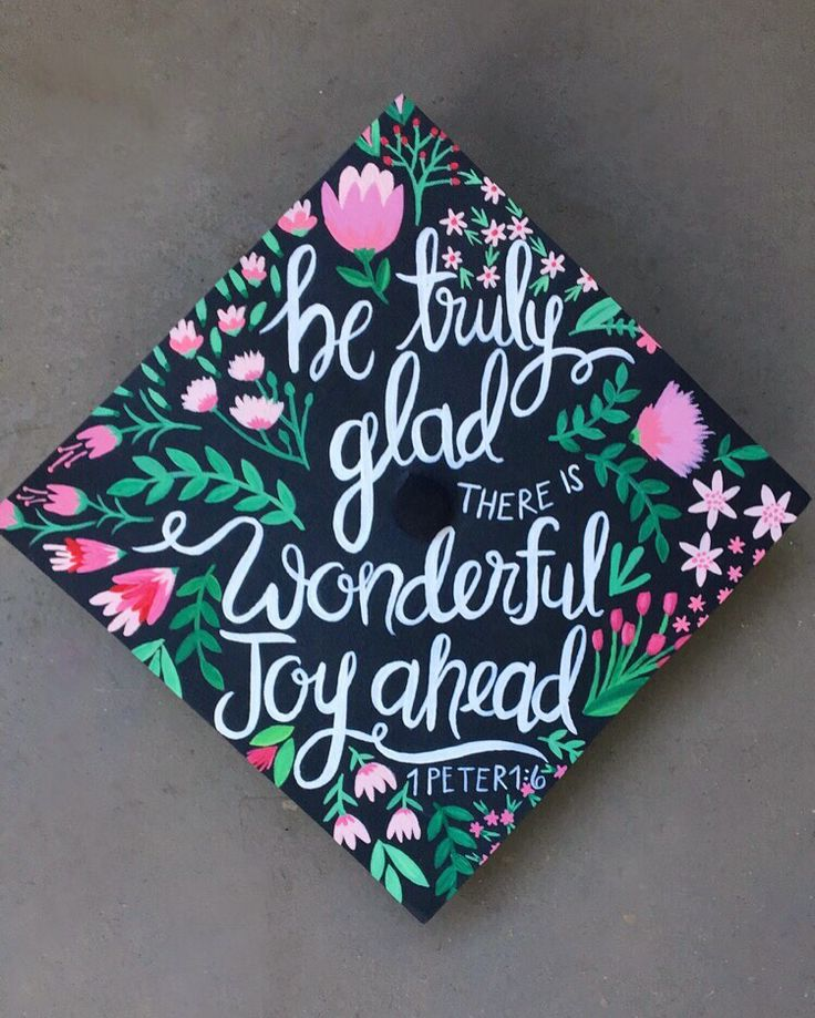 Graduation Cap | Be really happy. There is wonderful joy before us. 1 Peter 1: 6