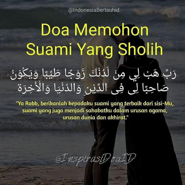 . Doa Memohon Suami Yang Sholih --- رب هب لي من لدنك زوجا طيبا ويكون صاحبا لى فى الدين والدنيا والأخرة --- ROBBI HABLII MILLADUNKA ZAUJAN THOYYIBAN WAYAKUUNA SHOOHIBAN LII FIDDIINI WADDUNYAA WAL AAKHIROH --- Ya Robb berikanlah kepadaku suami yang terbaik dari sisi-Mu suami yang juga menjadi sahabatku dalam urusan agama urusan dunia dan akhirat --- . . Follow @InspirasiDoaID  Follow @InspirasiDoaID  Follow @InspirasiDoaID   #IndonesiaBertauhid #IslamRahmatanLilAlamin #InspirasiDoaIB #Doa…