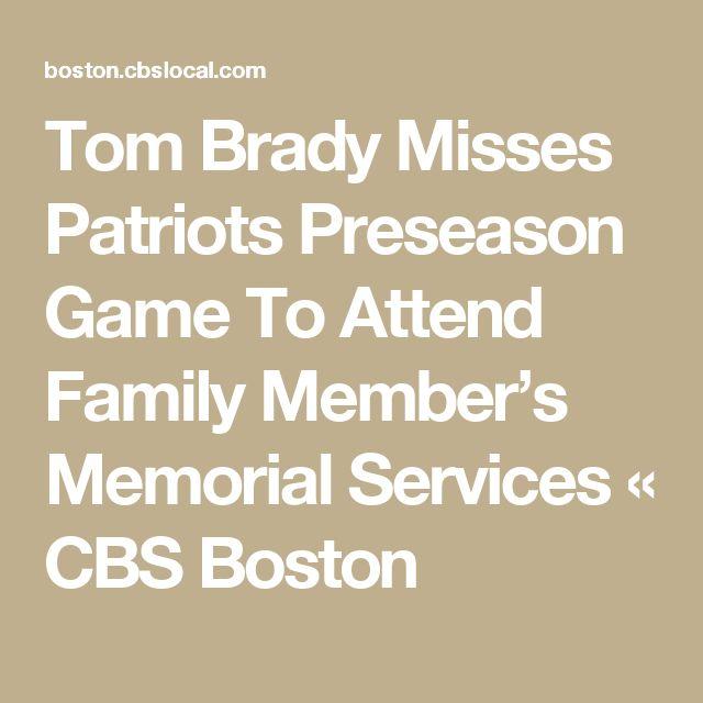 Tom Brady Misses Patriots Preseason Game To Attend Family Member's Memorial Services « CBS Boston