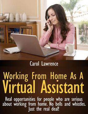 Working From Home As A Virtual Assistant: Real opportunities for people who are serious about working from home.