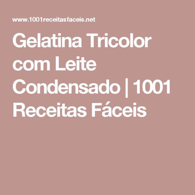 Gelatina Tricolor com Leite Condensado   1001 Receitas Fáceis
