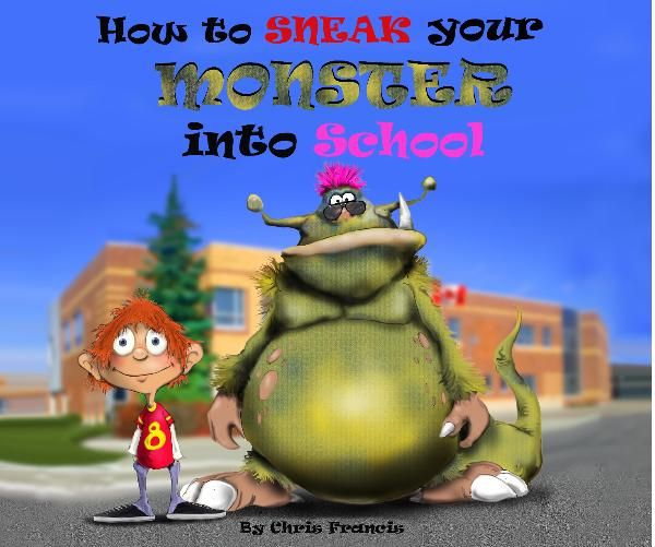 How to Sneak Your Monster into School - Chris Francis - Great for procedural writing!