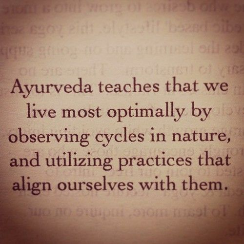 Ayurveda teaches that we live most optimally by observing cycles in nature, and utilizing practices that align ourselves with them.