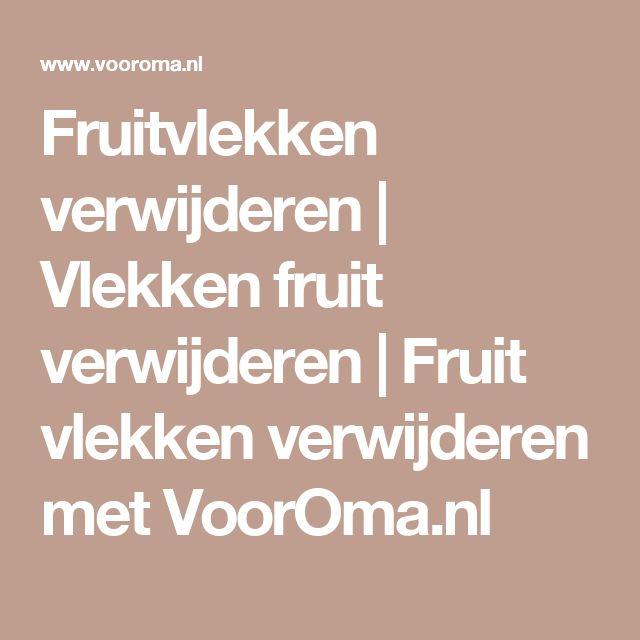 Fruitvlekken verwijderen | Vlekken fruit verwijderen | Fruit vlekken verwijderen met VoorOma.nl