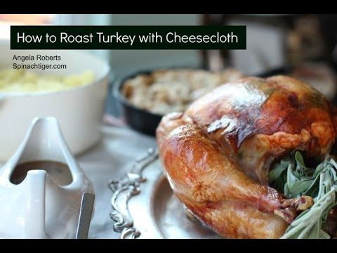 How to roast a turkey using cheesecloth, a no baste method. Turkey will be tender and skin will be crispy golden. Original post is at //http://spinachtiger.c...