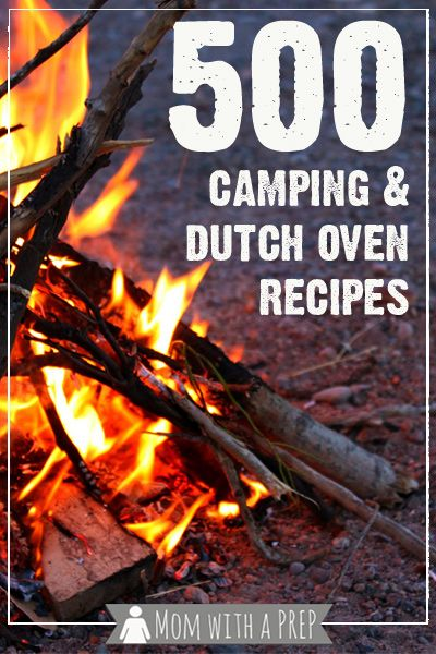 Mom with a PREP | 500 Free Camping & Dutch Oven recipes including how to build a buddy stove and some helpful hints for dutch oven cooking. FREE DOWNLOAD   #dutchovenrecipes #camping #boyscouts