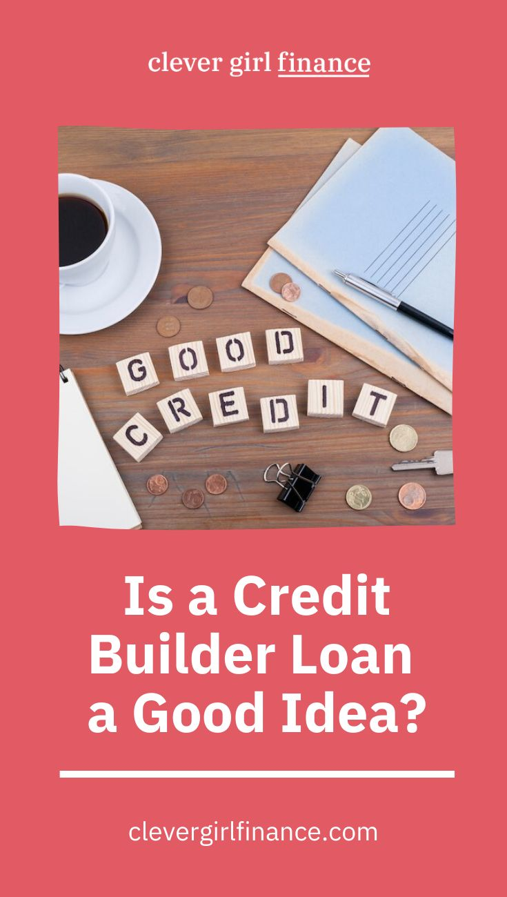 Is a credit builder loan a good idea clever girl