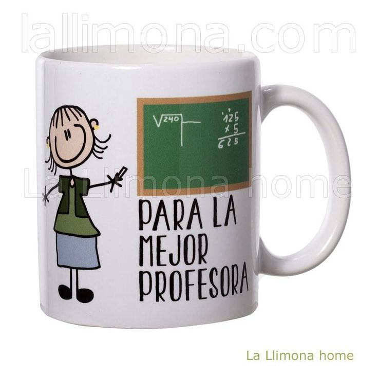 Taza con mensaje Para la Mejor Profesora para hacer un regalo personalizado. Alto: 9.50 cms. http://www.lallimona.com/online/tazas-con-mensaje/
