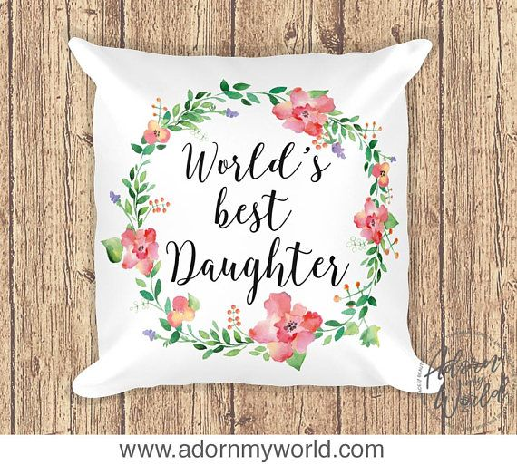 Gift For Daughter, Daughter Pillow
