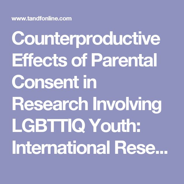 Counterproductive Effects of Parental Consent in Research Involving LGBTTIQ Youth: International Research Ethics and a Study of a Transgender and Two-Spirit Community in Canada: Journal of LGBT Youth: Vol 5, No 3