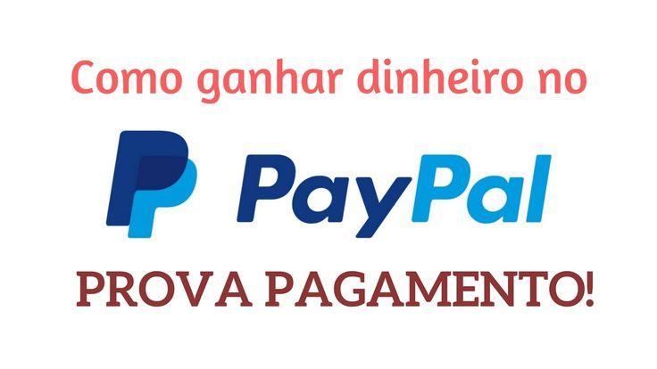 Como ganhar dinheiro no paypal [prova pagamento]