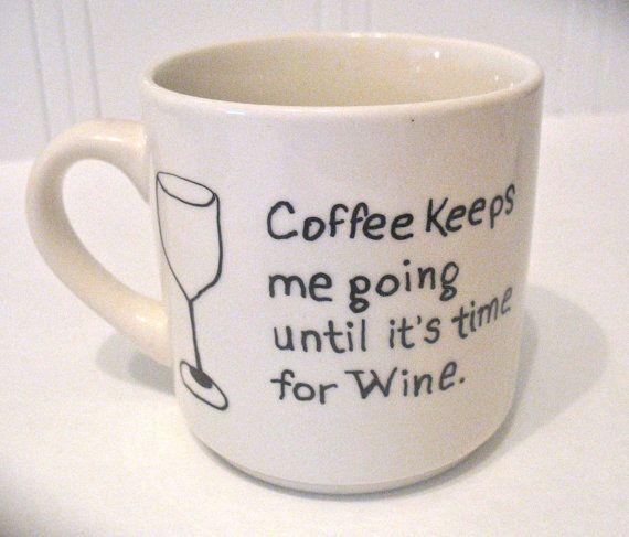 Coffee - Until It's Time for Wine Sharpie Coffee Mug.