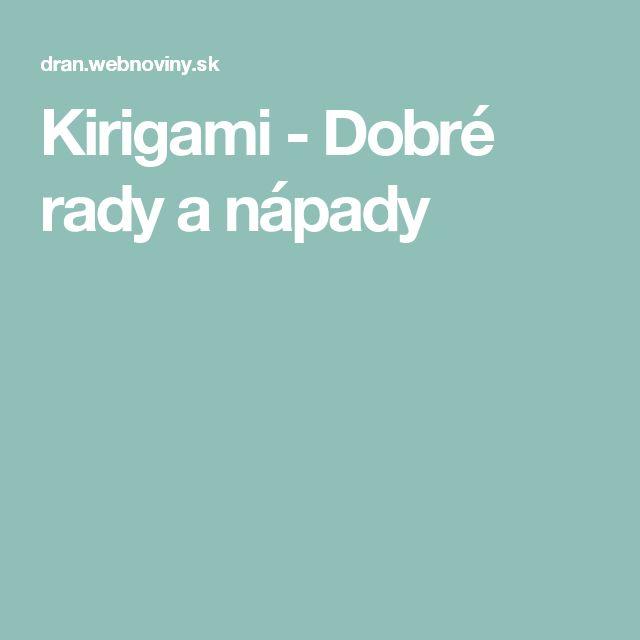 Kirigami - Dobré rady a nápady