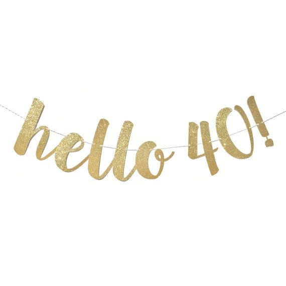 Hello 40 Birthday Banner 40 and Fabulous by ShowPonyPartyShop