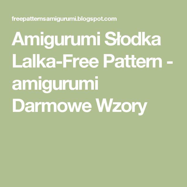 Amigurumi Słodka Lalka-Free Pattern - amigurumi Darmowe Wzory