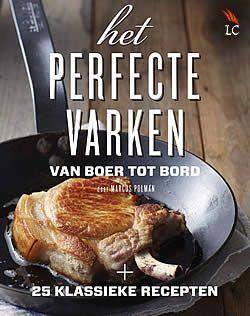 Het perfecte varken van Marcus Polman | ISBN:9789059565050, verschenen: 2013, aantal paginas: 176 #HetPerfecteVarken #kookboek #MarcusPolman - Het eerste boek met alles wat je moet weten over een perfect stuk varkensvlees...