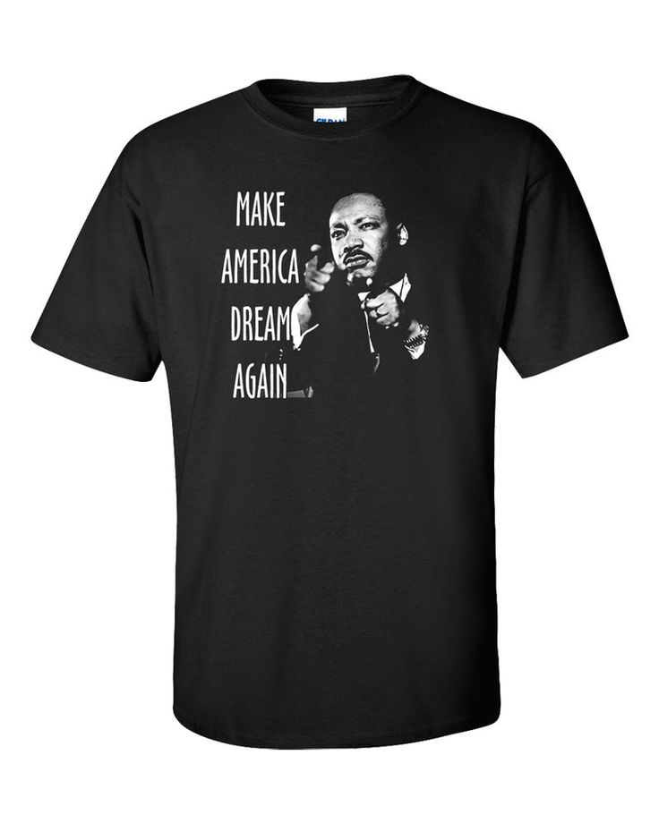 "Martin Luther King T-Shirt ""I Have A Dream"" Anti Trump Black History Malcolm X #Gildan #GraphicTee"