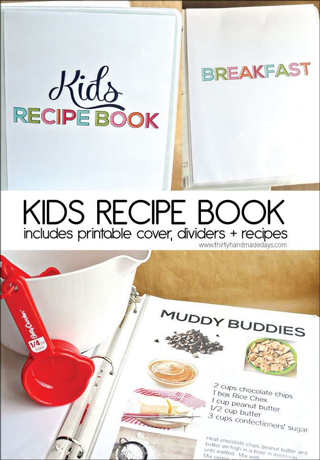 Make a kids recipe book for your family-  with pictures and text to help all kids cook in the kitchen!  from thirtyhandmadedays.com