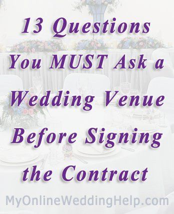 13 Questions You Must Ask Your Wedding Venue Before Signing a Contract | My Online Wedding Help Wedding Planning Advice frugal wedding Ideas #frugal #wedding