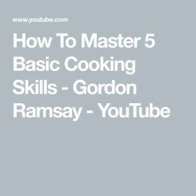 How To Master 5 Basic Cooking Skills - Gordon Ramsay - YouTube