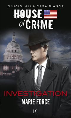 HarperCollins Italia   Marie Force  #1 House of Crime  Sognando tra le Righe: INVESTIGATION  Marie Force   Recensione   #1 House...