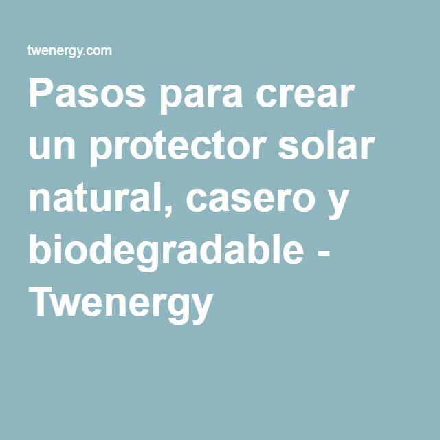 Pasos para crear un protector solar natural, casero y biodegradable - Twenergy