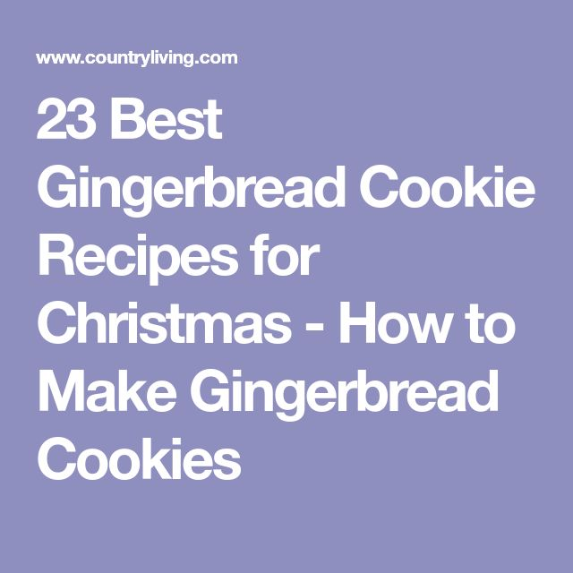 23 Best Gingerbread Cookie Recipes for Christmas - How to Make Gingerbread Cookies