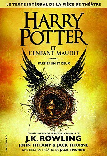 Details pour Harry Potter et l'enfant maudit. Parties un et deux / une histoire originale de J.K. Rowling, John Tiffany et Jack Thorne ; pièce par Jack Thorne.