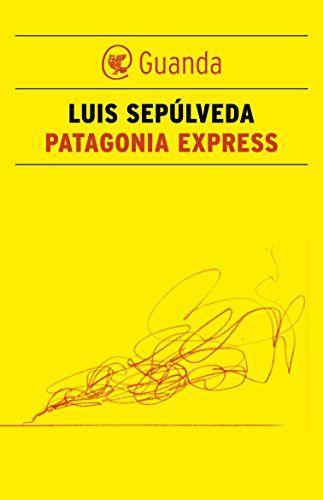 32 best libri books images on pinterest libraries book book patagonia express guanda narrativa ebook luis seplveda ilde carmignani amazon fandeluxe Image collections