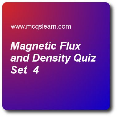 Magnetic Flux and Density Quizzes: A level physics Quiz 4 Questions and Answers - Practice physics quizzes based questions and answers to study magnetic flux and density quiz with answers. Practice MCQs to test learning on magnetic flux and density, projectiles motion in two dimensions, x-ray attenuation, circuit symbols, diffraction of waves quizzes. Online magnetic flux and density worksheets has multiple choice Quiz question as strength of magnetic field is known as, answer key with…