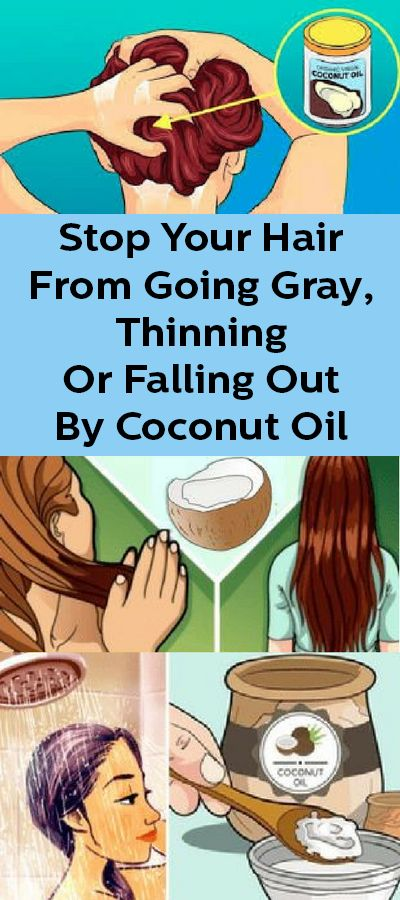 Stop Your Hair From Going Gray, Thinning Or Falling Out By Coconut Oil