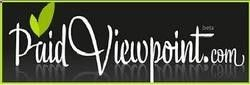 PAID VIEWPOINT.COM: $1.00 just for signing up. get paid in CASH for completing a survey. No points or gift cards, but actual money. Easy money. Take online surveys in exchange for cash. Get paid to your PayPal account when you have accumulated a $15.00 balance. Payments are made within 72 hours of request. paidviewpoint.com/