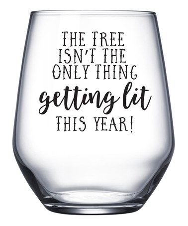 Loving this 'The Tree Isn't The Only Thing Getting Lit' Wine Glass on #zulily! #zulilyfinds