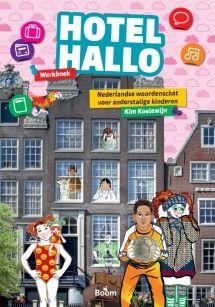 Hotel Hallo werkboek : Nederlandse woordenschat voor anderstalige kinderen / Koelewijn, Kim.