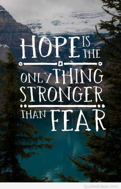 #Quotes #Inspiration #Hope #Fear #Strength